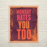 Art poster Monday hates you too
